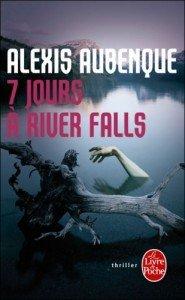 7 jours a river falls - alexis aubenque